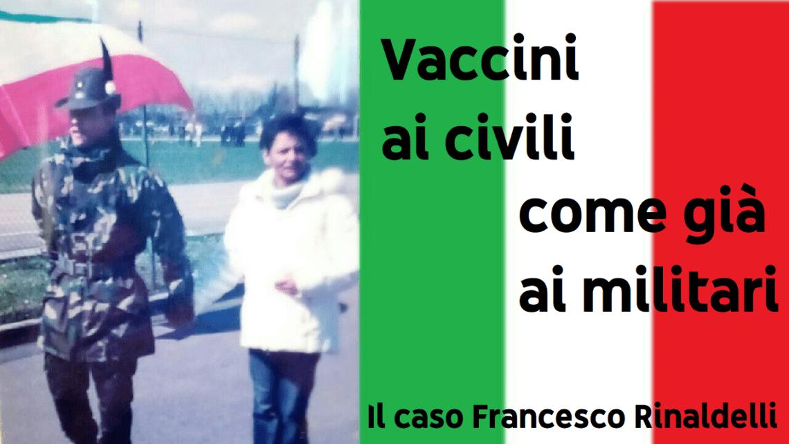 Vaccini ai civili come già ai militari – Andrea Rinaldelli e la tragica vicenda del figlio Francesco