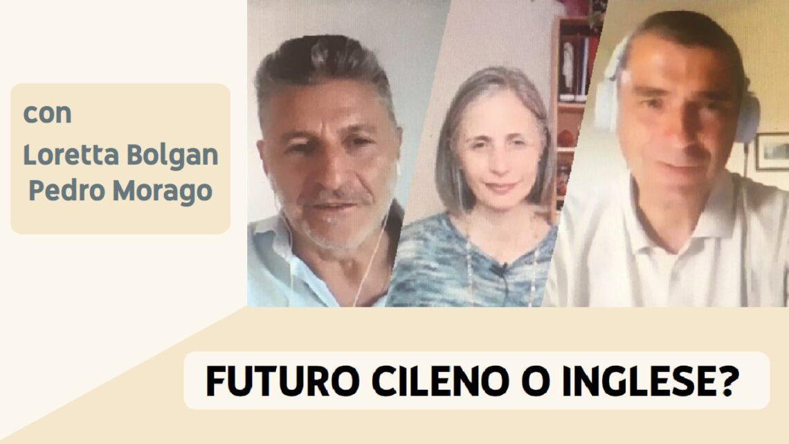 Futuro cileno o inglese? con Loretta Bolgan e Pedro Morago