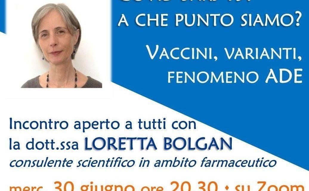 Vaccini, varianti, fenomeno ADE. Incontro con la dott.ssa Loretta Bolgan